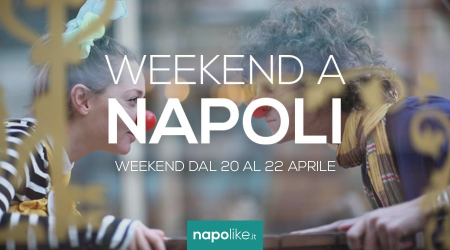 Eventi a Napoli nel weekend dal 20 al 22 aprile 2018