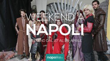 Eventi a Napoli nel weekend dal 27 al 29 aprile 2018