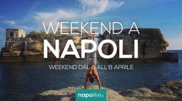 Eventi a Napoli nel weekend dal 6 all'8 aprile 2018