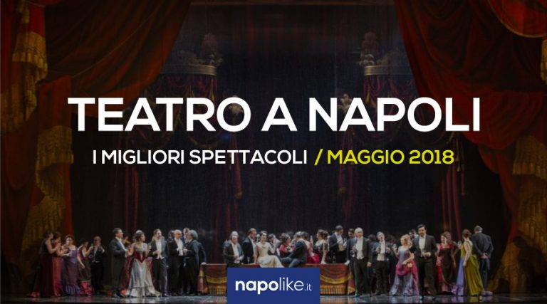 The best theatrical performances on stage in Naples in May 2018