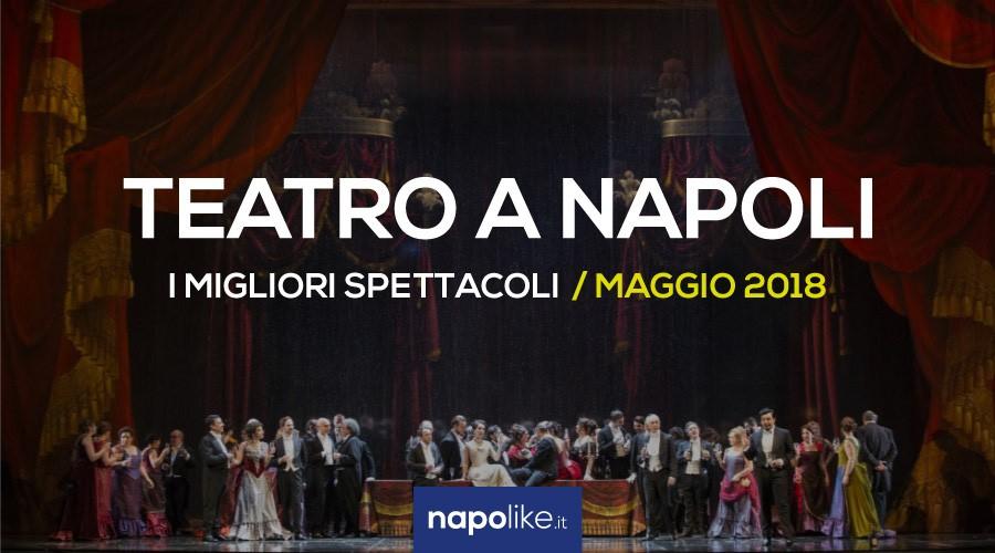 I migliori spettacoli teatrali in scena a Napoli a Maggio 2018