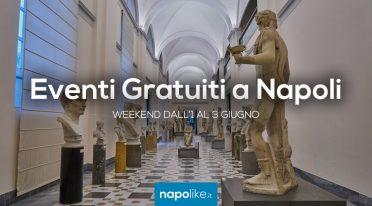 Eventi gratuiti a Napoli nel weekend dall'1 al 3 giugno 2018