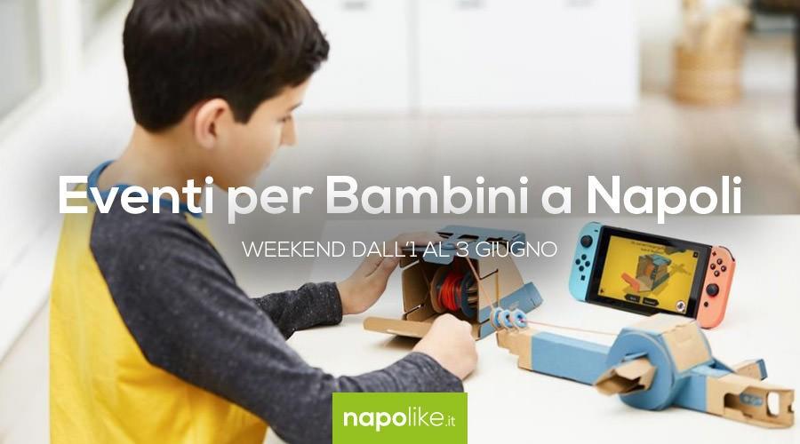 Eventi per bambini a Napoli nel weekend dall'1 al 3 giugno 2018