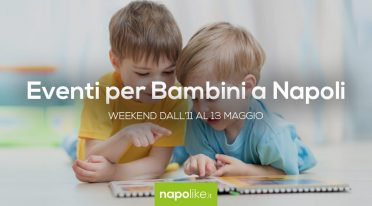 Events for children in Naples during the weekend from 11 to 13 May 2018