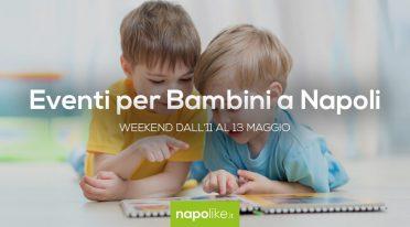 Eventi per bambini a Napoli nel weekend dall'11 al 13 maggio 2018