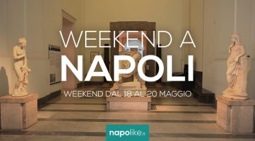Events in Naples during the weekend from 18 to 20 May 2018