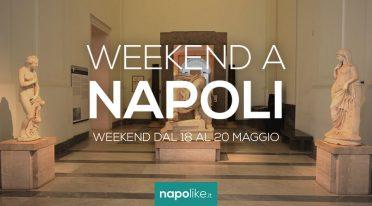 Eventi a Napoli nel weekend dal 18 al 20 maggio 2018