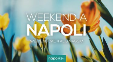 Eventi a Napoli nel weekend dal 4 al 6 maggio 2018