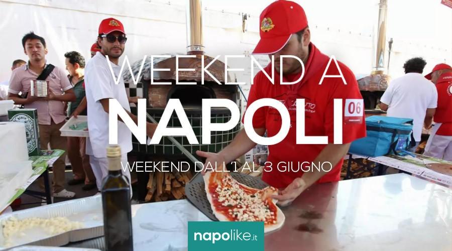 Eventi a Napoli nel weekend dall'1 al 3 giugno 2018
