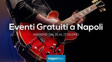 Eventi gratuiti a Napoli nel weekend dal 15 al 17 giugno 2018