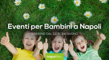 Eventi per bambini a Napoli nel weekend dal 22 al 24 giugno 2018