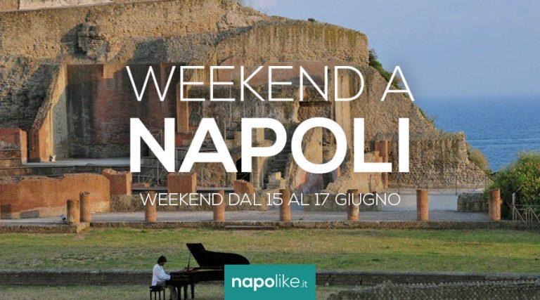 Eventi a Napoli nel weekend dal 15 al 17 giugno 2018