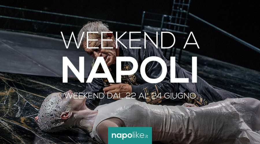 Eventi a Napoli nel weekend dal 22 al 24 giugno 2018