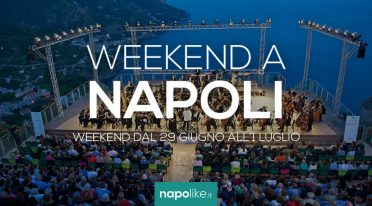 Events in Naples during the weekend from 29 June to 1 July 2018