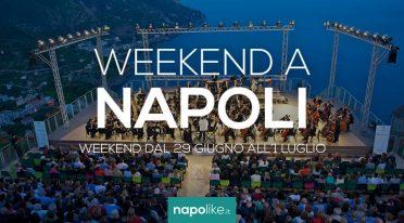 Eventi a Napoli nel weekend dal 29 giugno all'1 luglio 2018