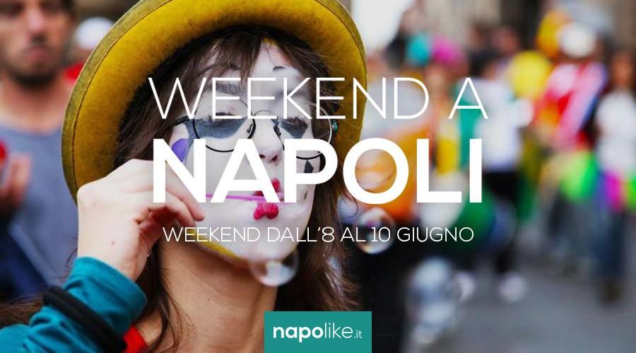 Eventi a Napoli nel weekend dall'8 al 10 giugno 2018