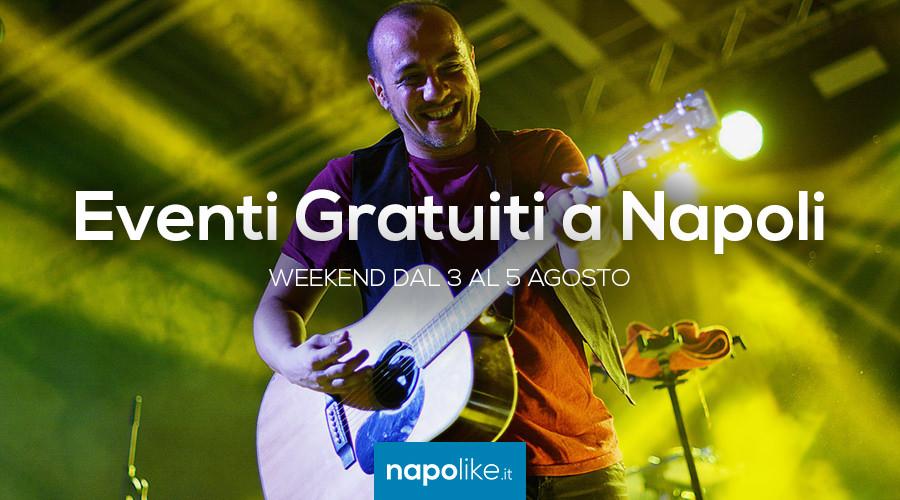 Eventi gratuiti a Napoli nel weekend dal 3 al 5 agosto 2018