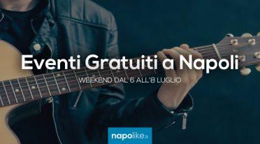 Eventi gratuiti a Napoli nel weekend dal 6 all'8 luglio 2018