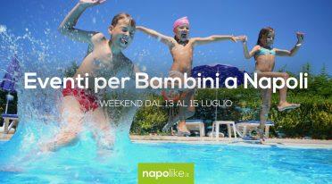 Veranstaltungen für Kinder in Neapel am Wochenende von 13 zu 15 Juli 2018
