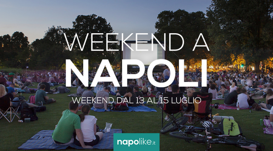 Events in Naples and weekends from 13 to 15 July 2018