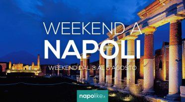 Eventi a Napoli nel weekend dal 3 al 5 agosto 2018