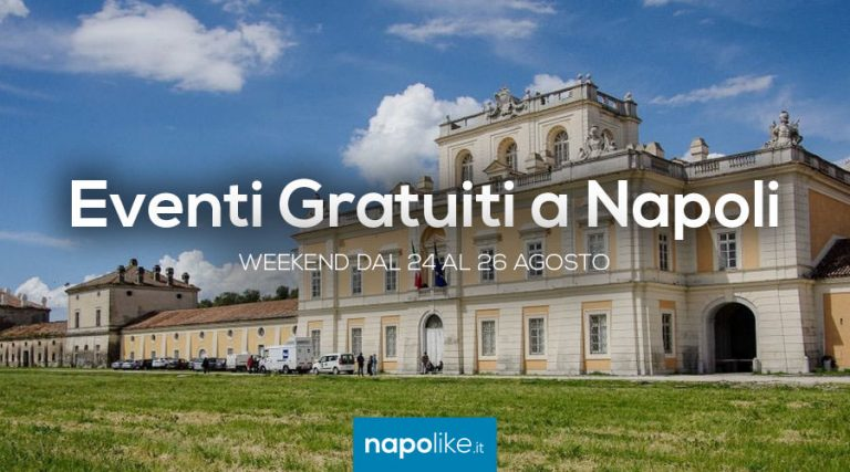 Free events in Naples on weekends from 24 to 26 on August 2018