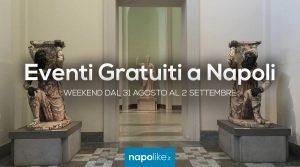 Eventi gratuiti a Napoli nel weekend dal 31 agosto al 2 settembre 2018