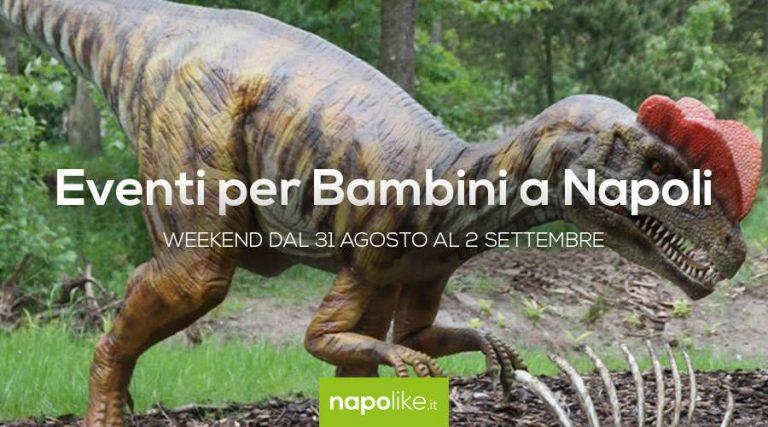 Eventos para niños en Nápoles desde 31 agosto hasta 2 septiembre 2018