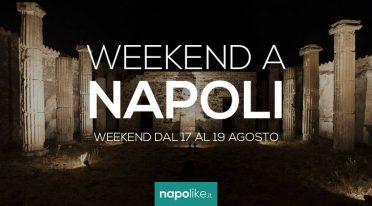 Eventi a Napoli nel weekend dal 17 al 19 agosto 2018