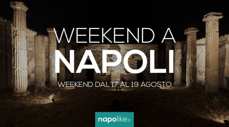 Events in Naples during the weekend from 17 to 19 in August 2018