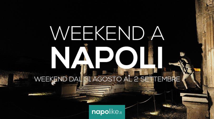 Eventi a Napoli nel weekend dal 31 agosto al 2 settembre 2018