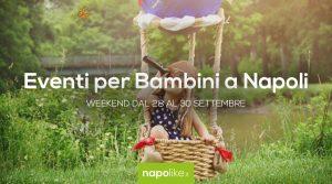 Eventi per bambini a Napoli nel weekend dal 28 al 30 settembre 2018