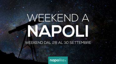 Eventi a Napoli nel weekend dal 28 al 30 settembre 2018