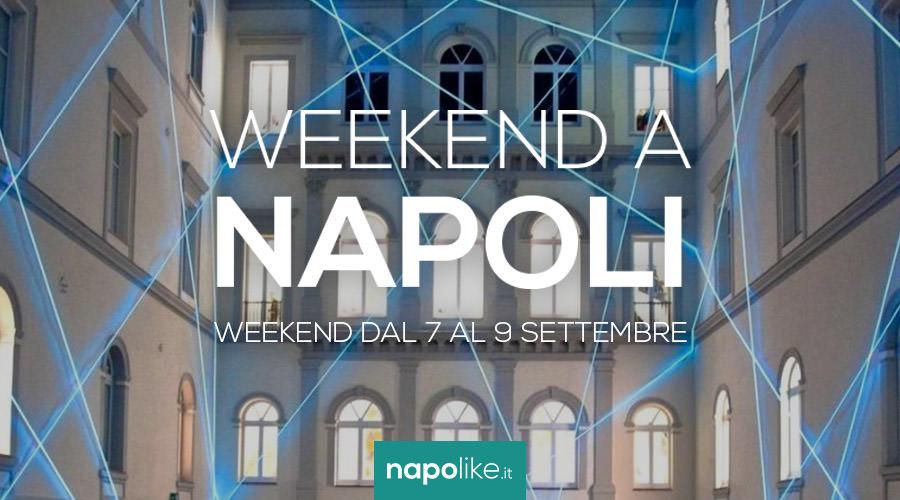 Eventi a Napoli nel weekend dal 7 al 9 settembre 2018
