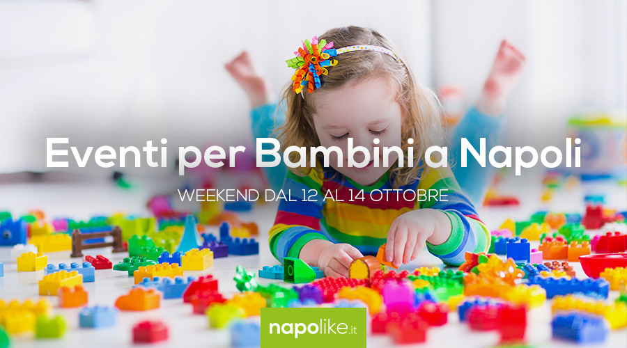 Eventi per bambini a Napoli nel weekend dal 12 al 14 ottobre 2018