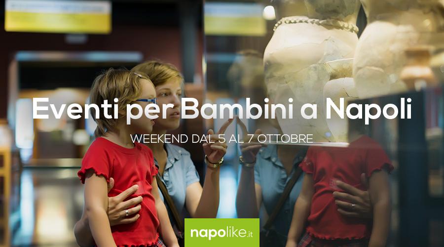 Eventi per bambini a Napoli nel weekend dal 5 al 7 ottobre 2018