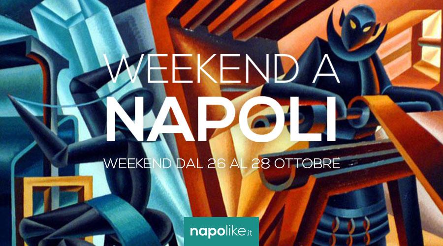 Eventi a Napoli nel weekend dal 26 al 28 ottobre 2018