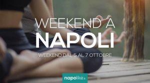 Eventi a Napoli nel weekend dal 5 al 7 ottobre 2018