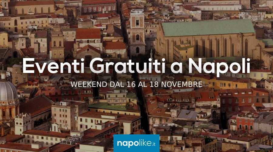 Eventi gratuiti a Napoli nel weekend dal 16 al 18 novembre 2018