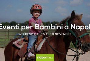 Eventos para niños en Nápoles durante el fin de semana desde 16 hasta 18 November 2018