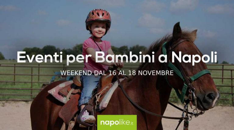 Events for children in Naples during the weekend from 16 to 18 November 2018
