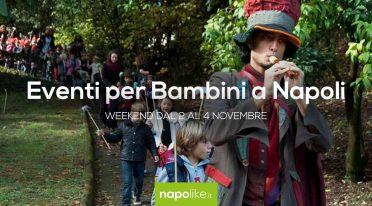 Eventi per bambini a Napoli nel weekend dal 2 al 4 novembre 2018