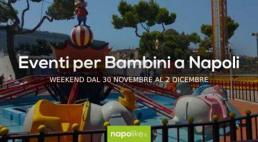 Eventi per bambini a Napoli nel weekend dal 30 novembre al 2 dicembre 2018