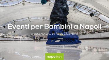 Eventi per bambini a Napoli nel weekend dal 14 al 16 dicembre 2018