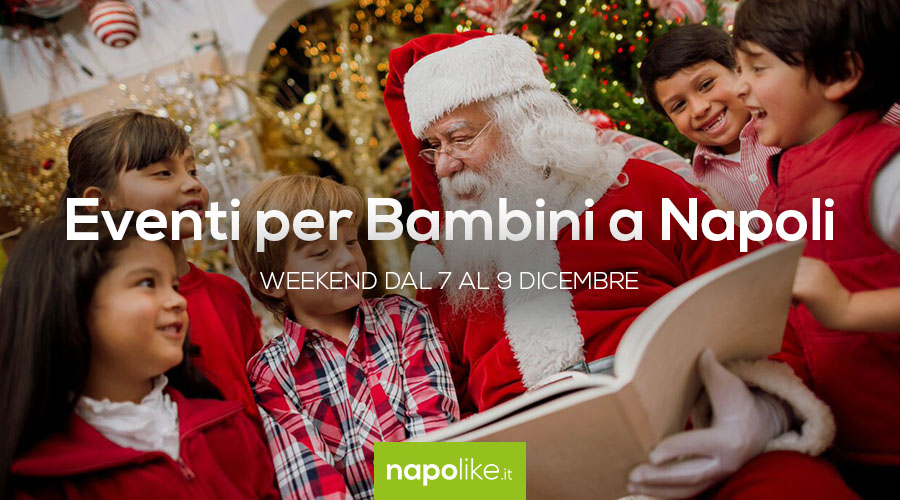 Events for children in Naples during the weekend from 7 to 9 December 2018 | 4 tips