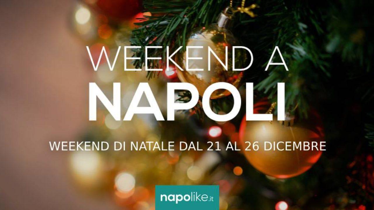 Decorazioni Natalizie Napoli.Cosa Fare A Natale 2018 A Napoli Eventi Del Weekend Dal 21 Al 25 Dicembre 2018 Napolike It