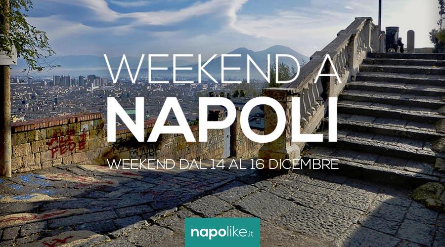 Eventi a Napoli nel weekend dal 14 al 16 dicembre 2018