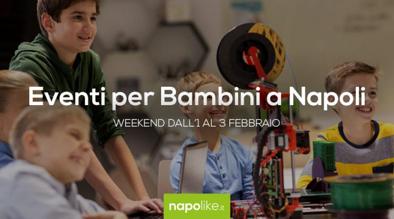 Veranstaltungen für Kinder in Neapel am Wochenende von 1 bis 3 Februar 2019