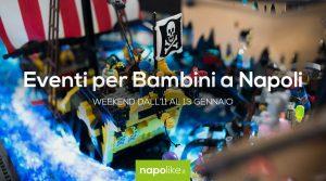 Eventi per bambini a Napoli nel weekend dall'11 al 13 gennaio 2019