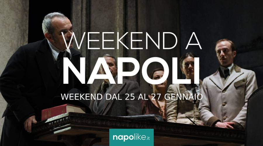 Eventi a Napoli nel weekend dal 25 al 27 gennaio 2019